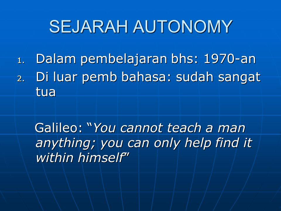 SEJARAH AUTONOMY 1. Dalam pembelajaran bhs: 1970-an 2.