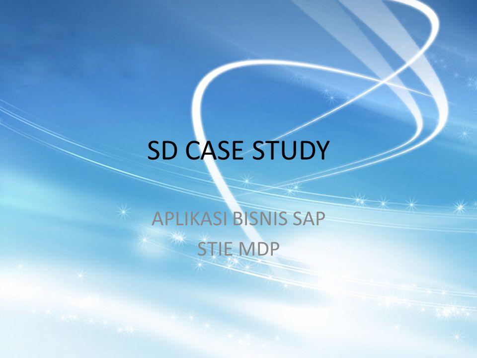 SD CASE STUDY APLIKASI BISNIS SAP STIE MDP