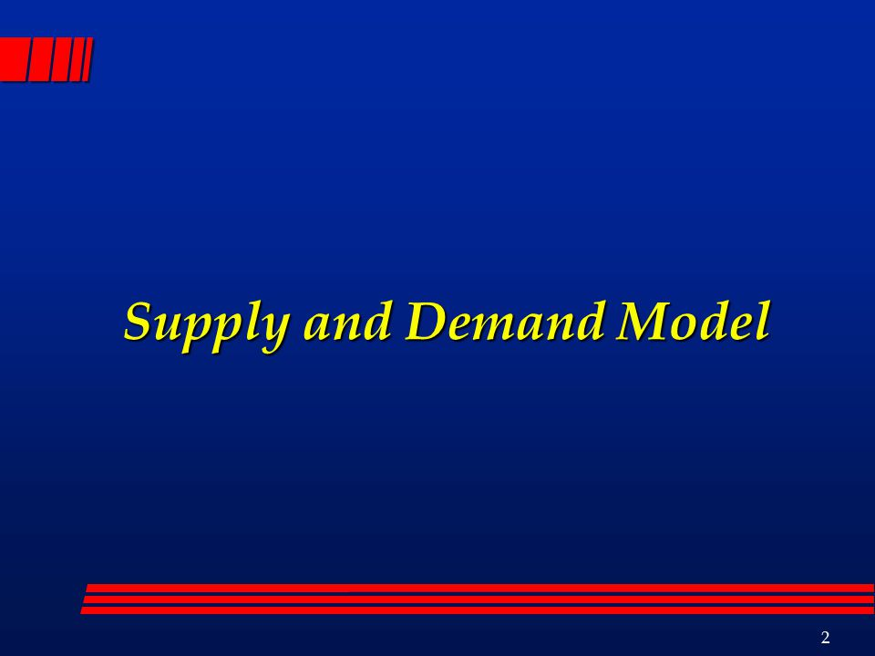 2 Supply and Demand Model