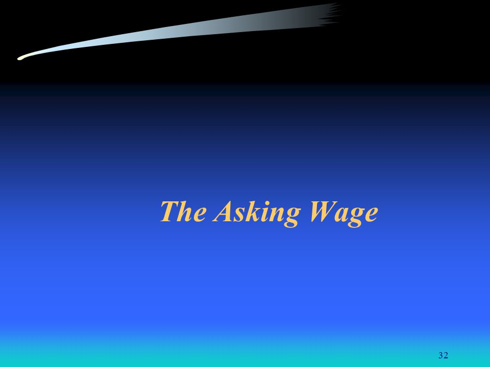 32 The Asking Wage