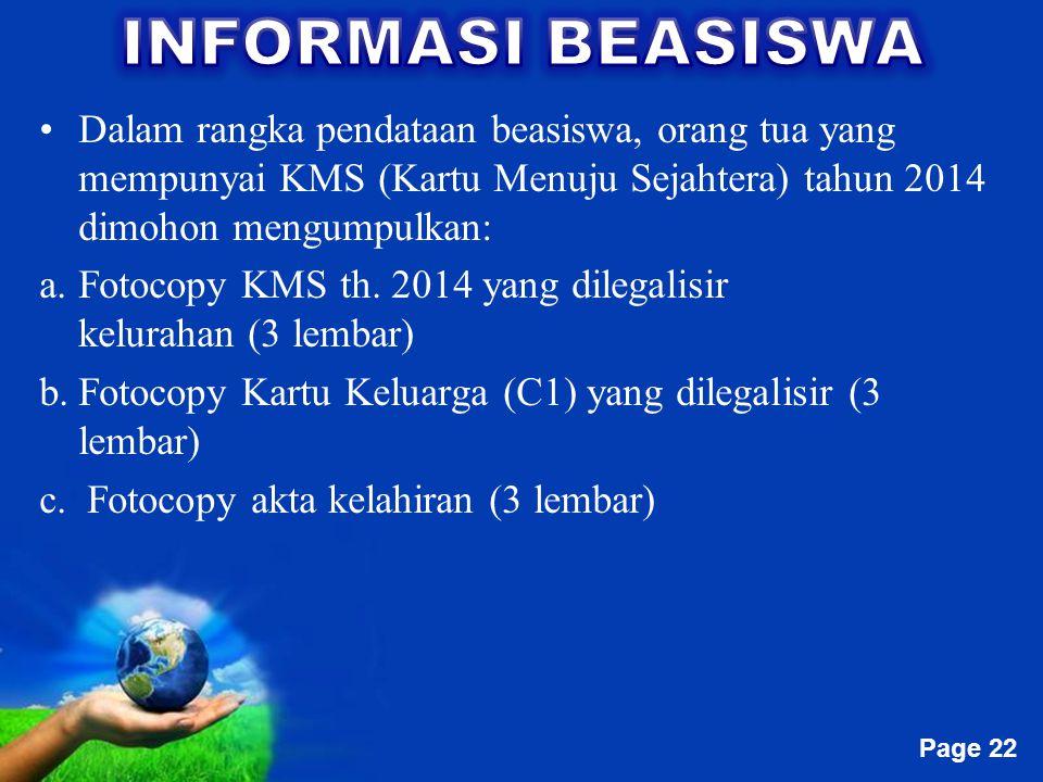 Free Powerpoint Templates Page 22 Dalam rangka pendataan beasiswa, orang tua yang mempunyai KMS (Kartu Menuju Sejahtera) tahun 2014 dimohon mengumpulk