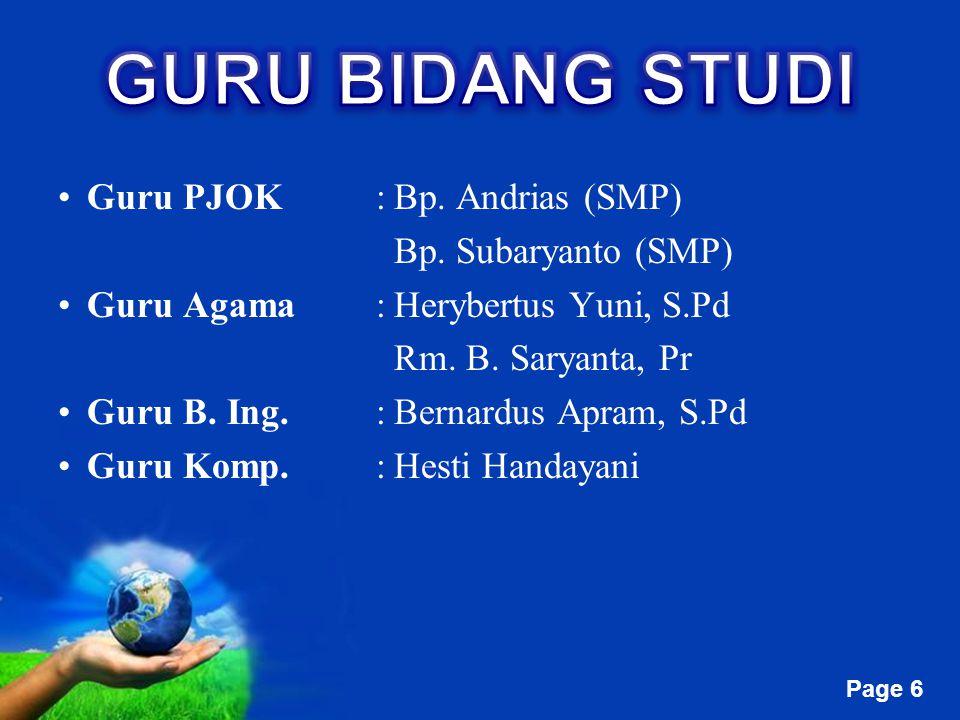Free Powerpoint Templates Page 6 Guru PJOK:Bp. Andrias (SMP) Bp. Subaryanto (SMP) Guru Agama:Herybertus Yuni, S.Pd Rm. B. Saryanta, Pr Guru B. Ing.:Be