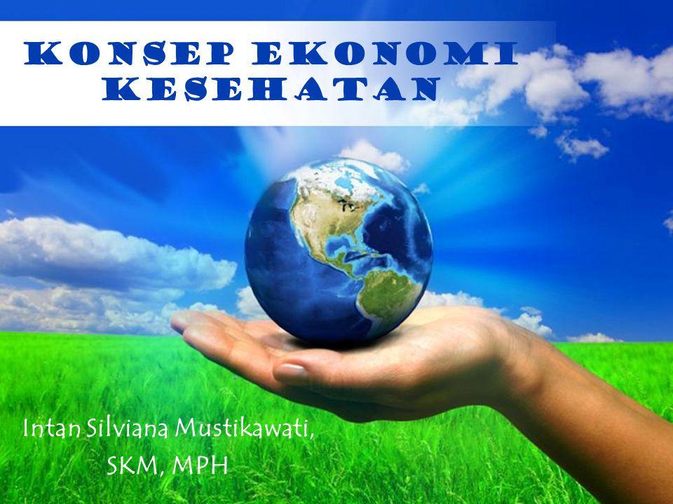 Free Powerpoint Templates Page 1 Free Powerpoint Templates KONSEP EKONOMI KESEHATAN Intan Silviana Mustikawati, SKM, MPH