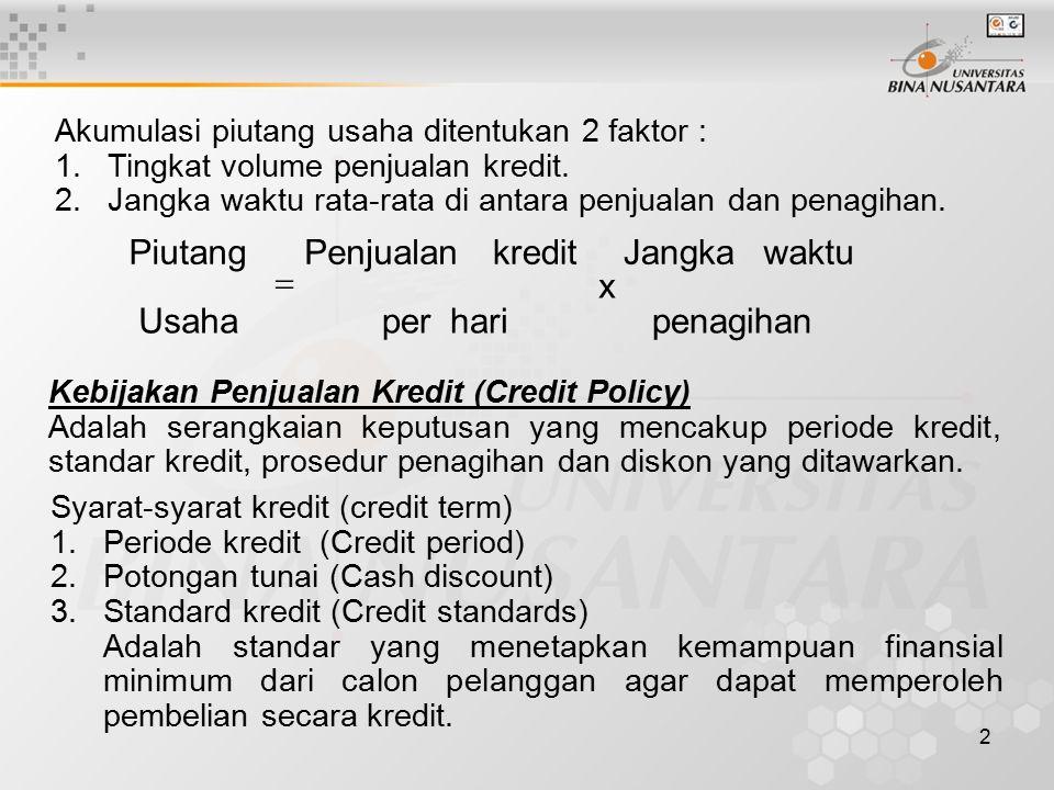 2 Akumulasi piutang usaha ditentukan 2 faktor : 1.Tingkat volume penjualan kredit.