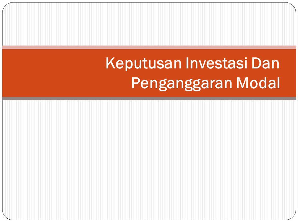 Keputusan Investasi Dan Penganggaran Modal