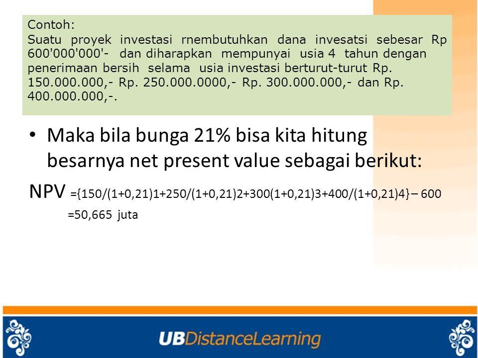 atau kalau menggunakan tabel discount factor bisa dihilung Net Present Valuenya sebagai berikut: