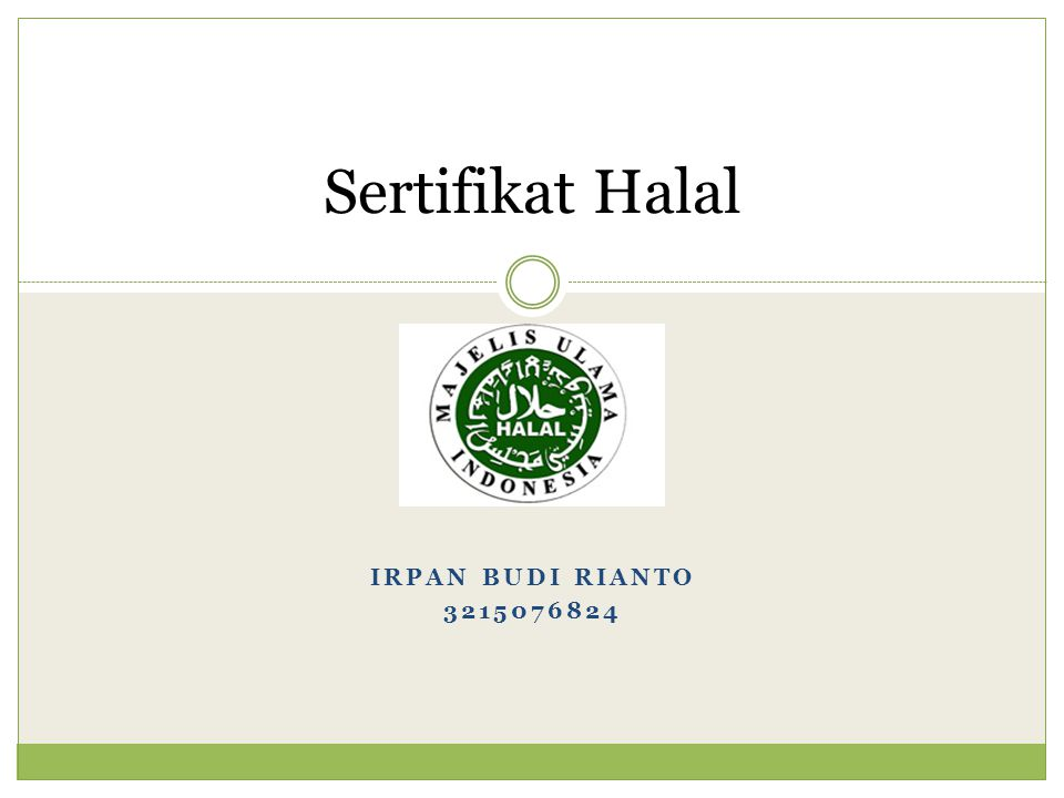 Latar Belakang Setahun lalu, majalah Jurnal Halal melakukan survei untuk produk-produk yang mencantumkan label halal tanpa sertifikat halal.