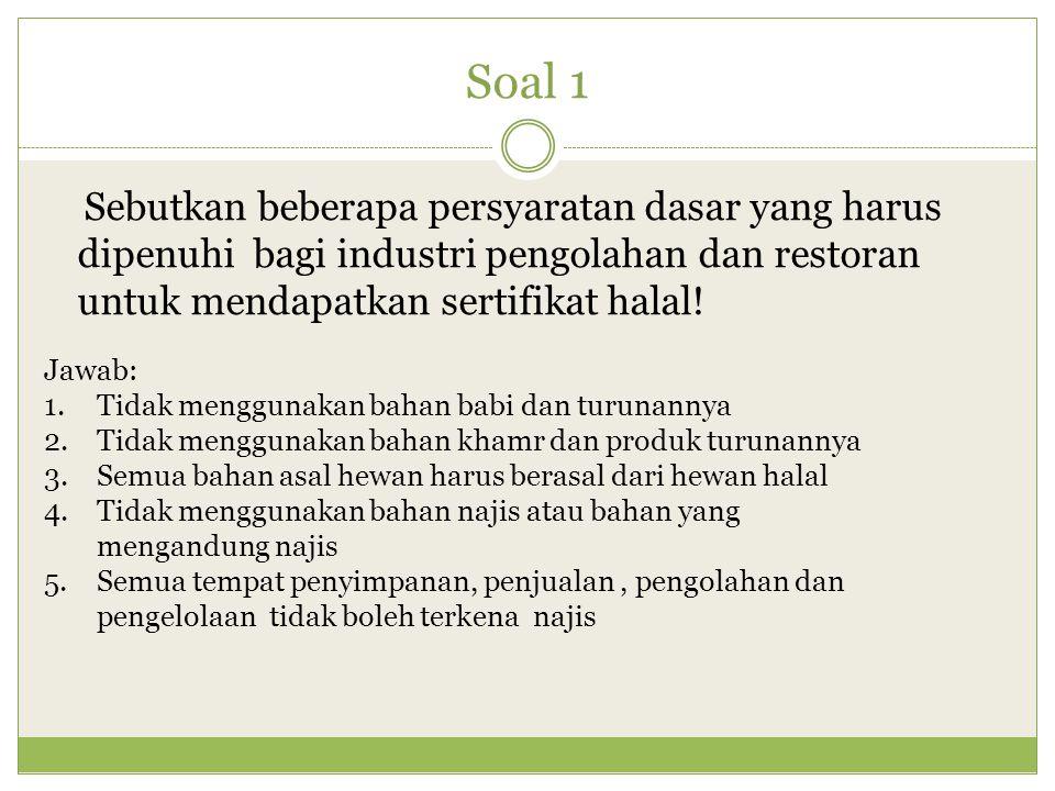 Soal 2 Sebutkan beberapa persyaratan dasar yang harus dipenuhi bagi rumah potong hewan untuk mendapatkan sertifikat halal.