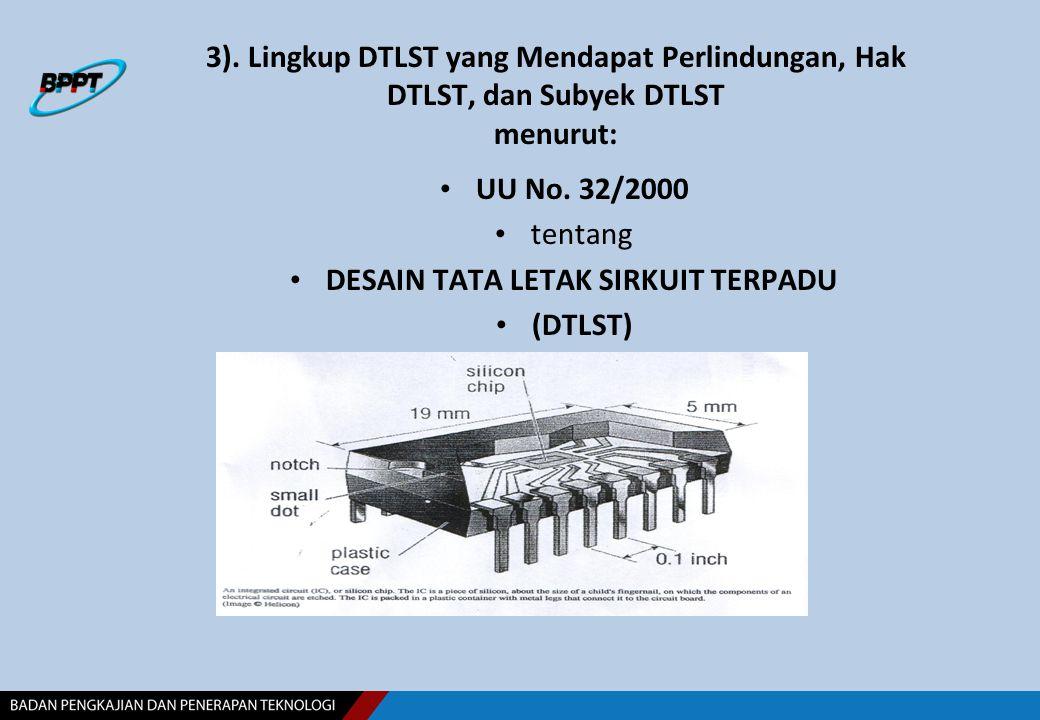 3). Lingkup DTLST yang Mendapat Perlindungan, Hak DTLST, dan Subyek DTLST menurut: UU No. 32/2000 tentang DESAIN TATA LETAK SIRKUIT TERPADU (DTLST)