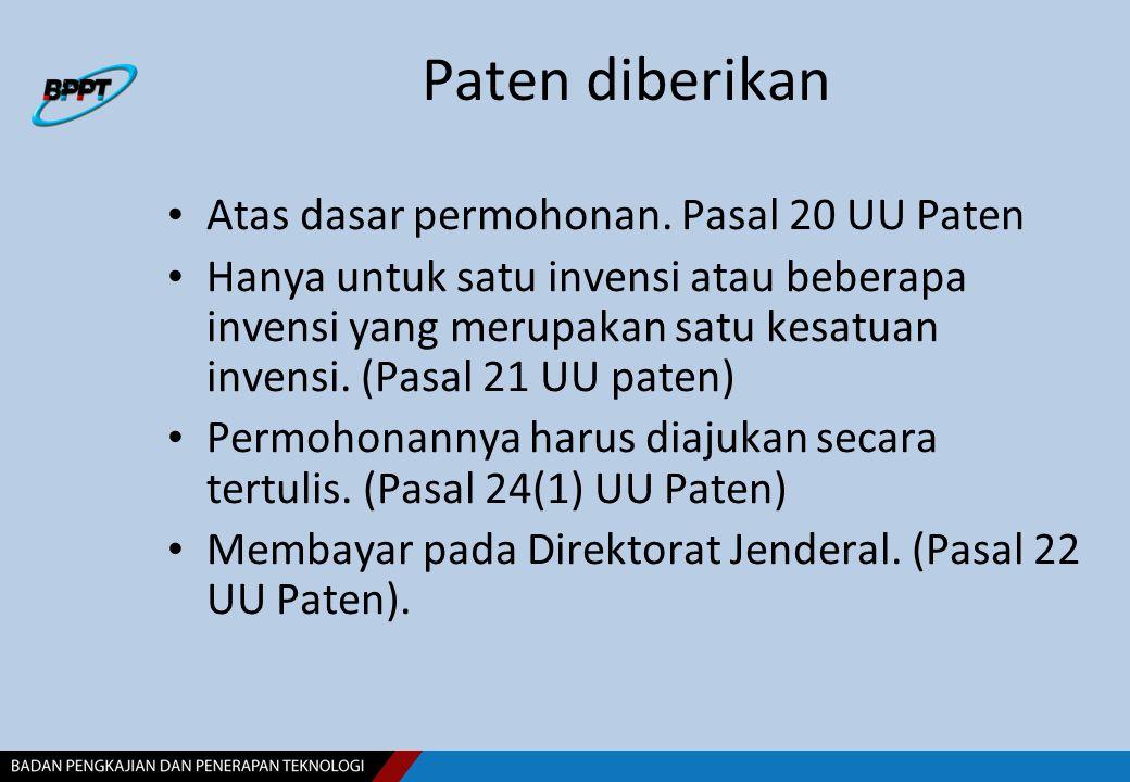 Paten diberikan Atas dasar permohonan. Pasal 20 UU Paten Hanya untuk satu invensi atau beberapa invensi yang merupakan satu kesatuan invensi. (Pasal 2
