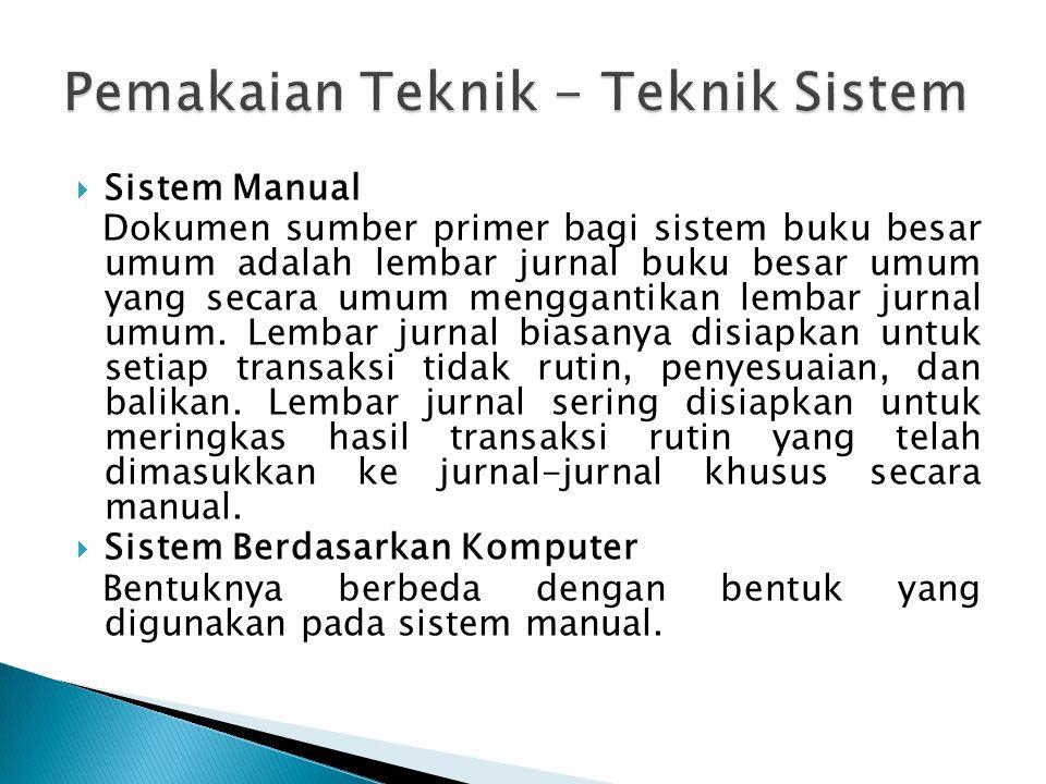  Sistem Manual Dokumen sumber primer bagi sistem buku besar umum adalah lembar jurnal buku besar umum yang secara umum menggantikan lembar jurnal umu