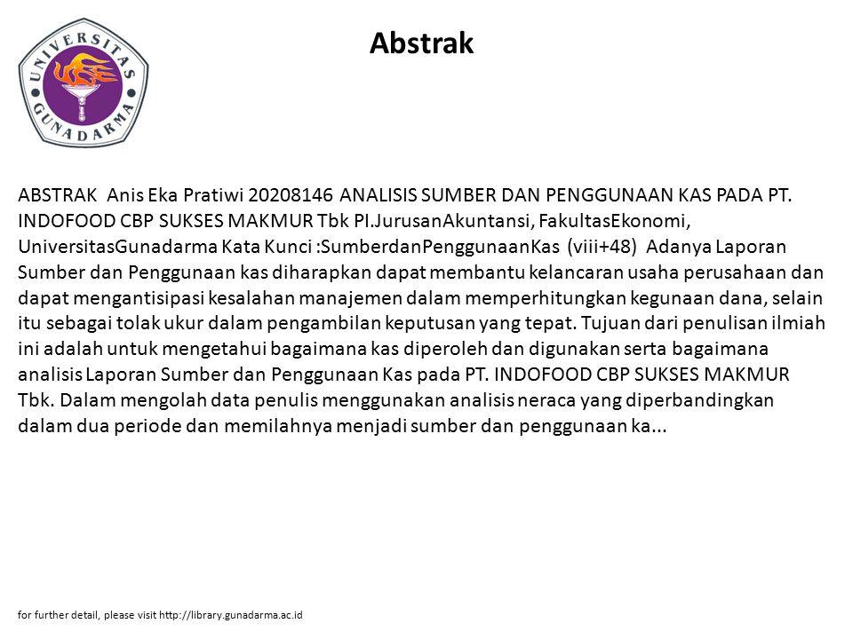Abstrak ABSTRAK Anis Eka Pratiwi 20208146 ANALISIS SUMBER DAN PENGGUNAAN KAS PADA PT. INDOFOOD CBP SUKSES MAKMUR Tbk PI.JurusanAkuntansi, FakultasEkon