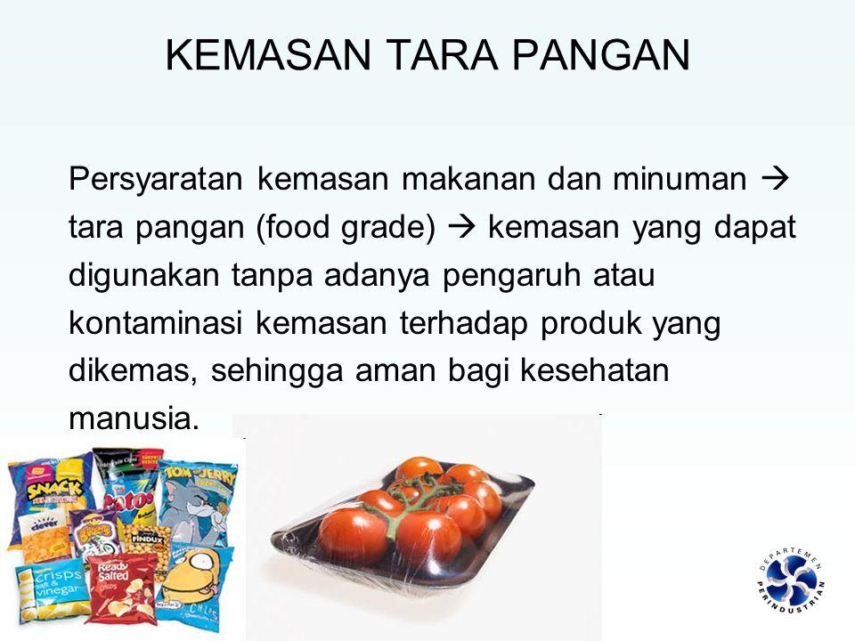 KEMASAN TARA PANGAN Persyaratan kemasan makanan dan minuman  tara pangan (food grade)  kemasan yang dapat digunakan tanpa adanya pengaruh atau konta