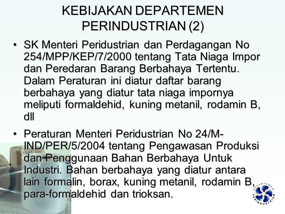KEBIJAKAN DEPARTEMEN PERINDUSTRIAN (2) SK Menteri Peridustrian dan Perdagangan No 254/MPP/KEP/7/2000 tentang Tata Niaga Impor dan Peredaran Barang Ber