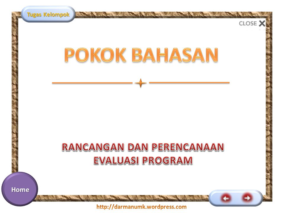 Tugas Kelompok Pada dasarnya, ada tiga jenis pendekatan evaluasi yang bisa dipertimbangkan dalam perencanaan evaluasi, yaitu (1) goal-based evaluation, (2) process-based evaluation, dan (3) outcome-based evaluation.