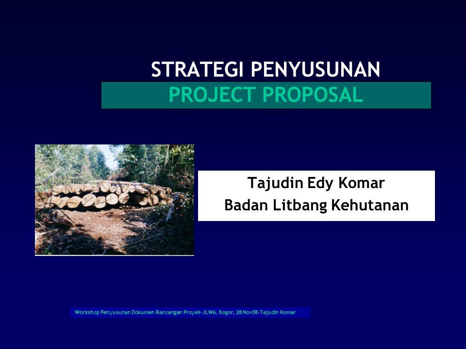 Workshop Penyusunan Dokumen Rancangan Proyek-JLWA, Bogor, 28 Nov08-Tajudin Komar
