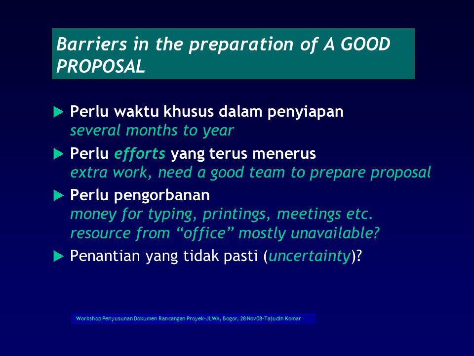 Workshop Penyusunan Dokumen Rancangan Proyek-JLWA, Bogor, 28 Nov08-Tajudin Komar How To Prepare …3, Before Submission Cermati sekali lagi seluruh dokumen dan do cross reference with guideline Minta kolega untuk mencermati (peer review)