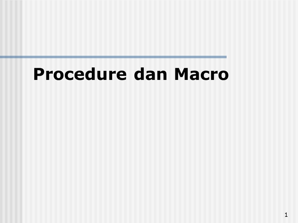 1 Procedure dan Macro
