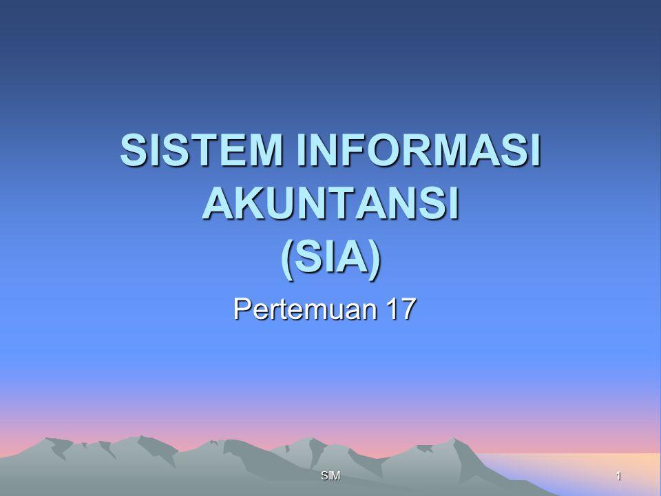 1SIM SISTEM INFORMASI AKUNTANSI (SIA) Pertemuan 17