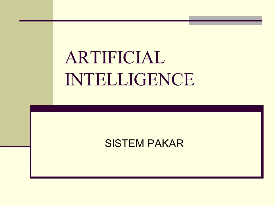 ARTIFICIAL INTELLIGENCE SISTEM PAKAR