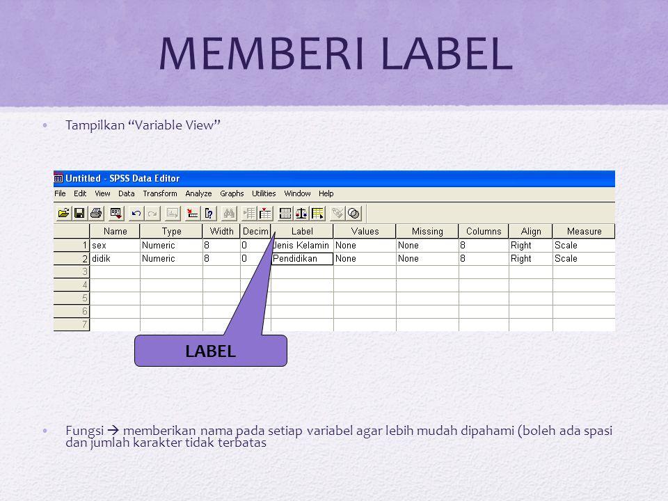 """MEMBERI LABEL Tampilkan """"Variable View"""" Fungsi  memberikan nama pada setiap variabel agar lebih mudah dipahami (boleh ada spasi dan jumlah karakter t"""