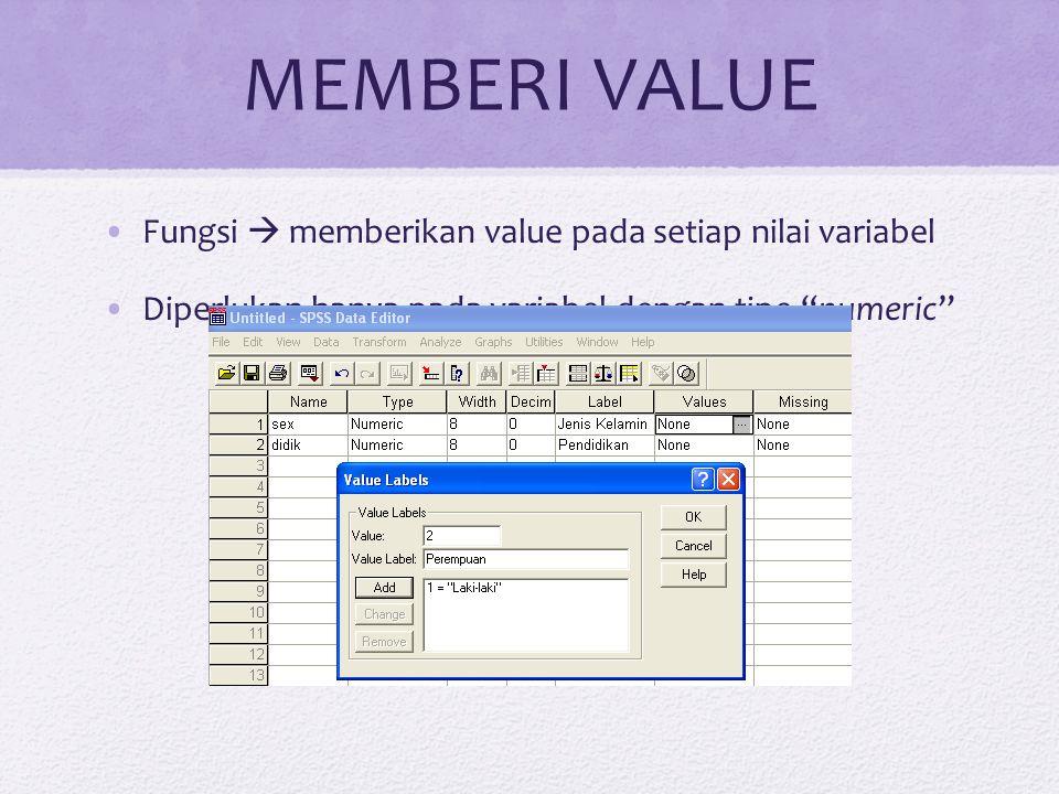 """MEMBERI VALUE Fungsi  memberikan value pada setiap nilai variabel Diperlukan hanya pada variabel dengan tipe """"numeric"""""""
