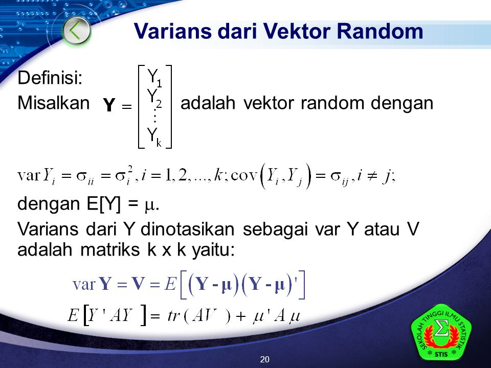 LOGO Definisi: Misalkan adalah vektor random dengan dengan E[Y] = .