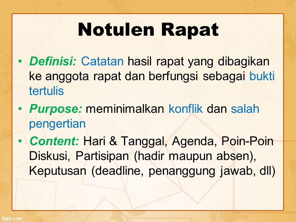 Notulen Rapat Definisi: Catatan hasil rapat yang dibagikan ke anggota rapat dan berfungsi sebagai bukti tertulis Purpose: meminimalkan konflik dan sal