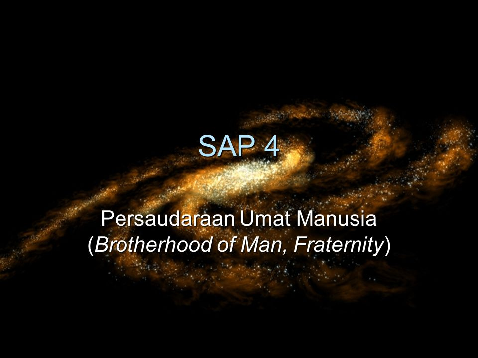 SAP 4 Persaudaraan Umat Manusia (Brotherhood of Man, Fraternity)