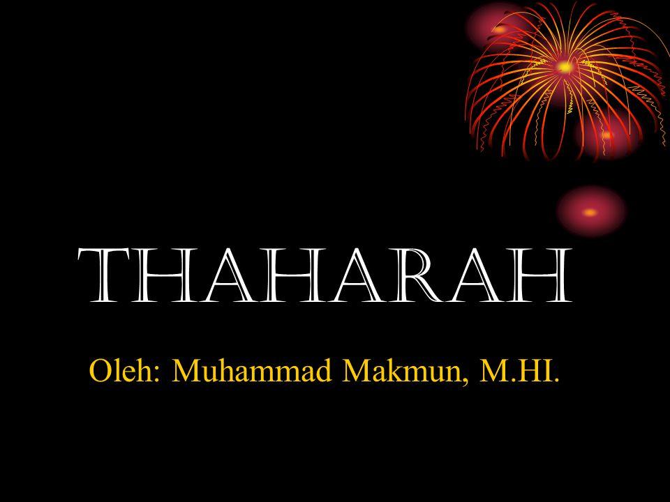 Thaharah Oleh: Muhammad Makmun, M.HI.