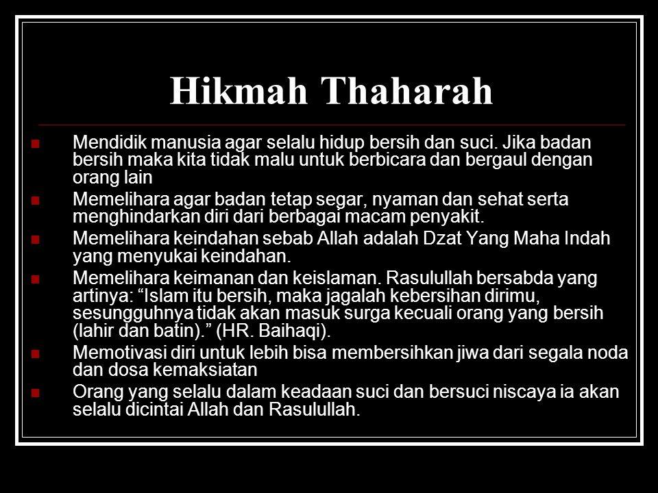 Hikmah Thaharah Mendidik manusia agar selalu hidup bersih dan suci.