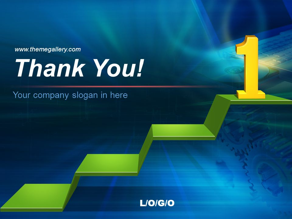 L/O/G/O Your company slogan in here www.themegallery.com Thank You!