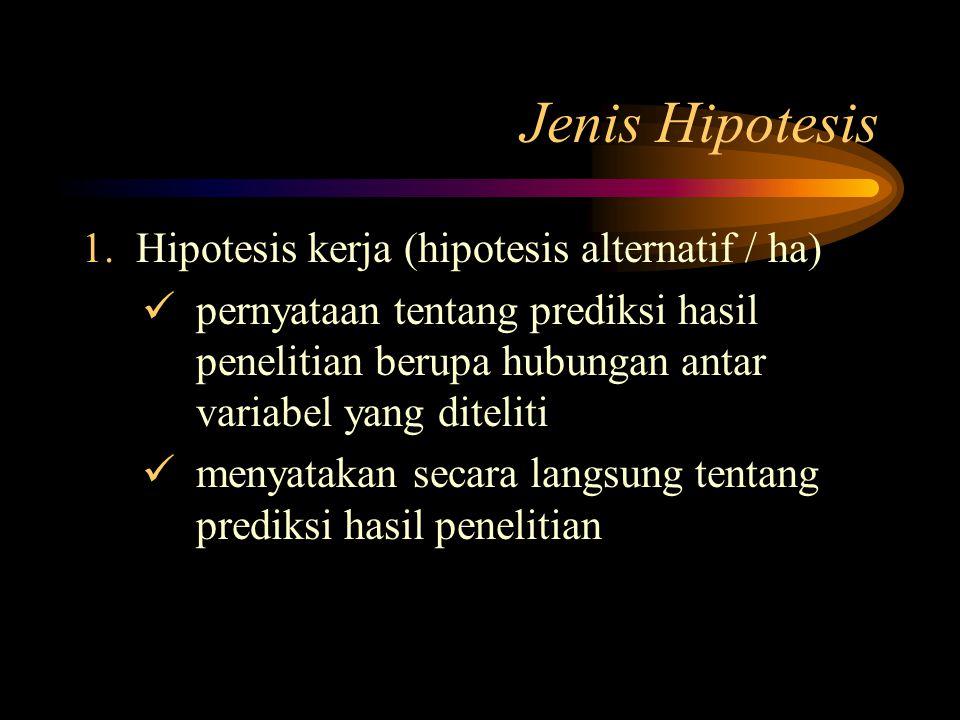 Hipotesis mana yg baik menurut anda. Mengapa hipotesis tersebut baik menurut anda.