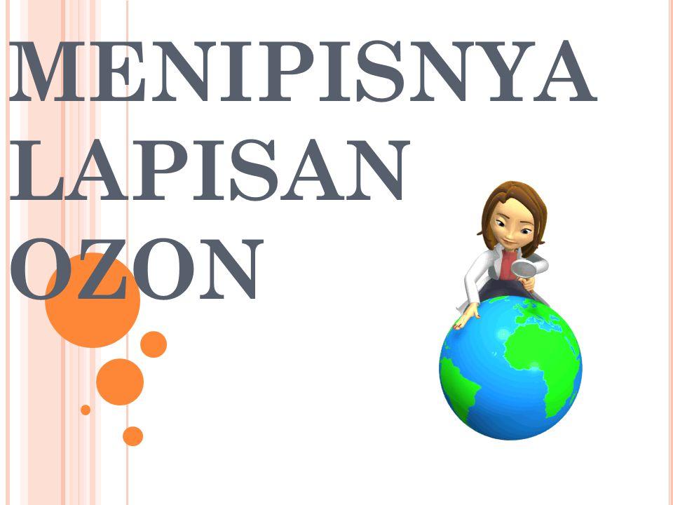 MENIPISNYA LAPISAN OZON
