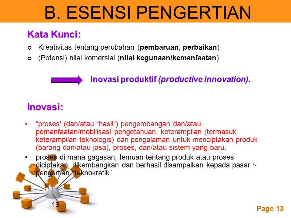 """Powerpoint Templates Page 13 B. ESENSI PENGERTIAN """"proses' (dan/atau """"hasil"""") pengembangan dan/atau pemanfaatan/mobilisasi pengetahuan, keterampilan ("""
