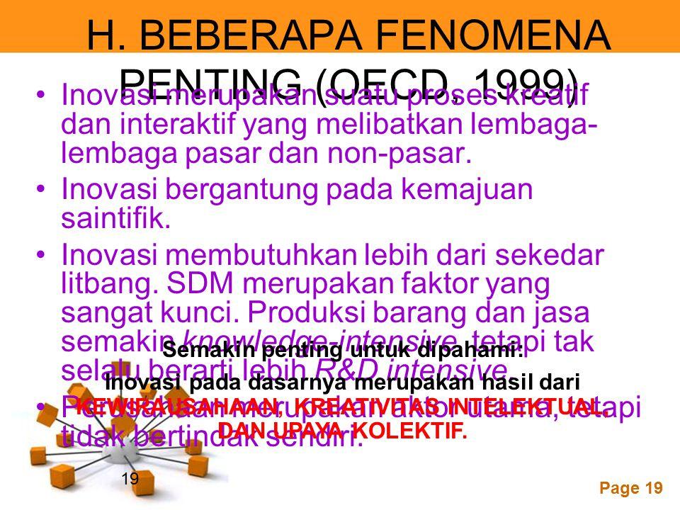 Powerpoint Templates Page 19 H. BEBERAPA FENOMENA PENTING (OECD, 1999) Inovasi merupakan suatu proses kreatif dan interaktif yang melibatkan lembaga-