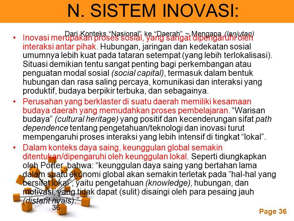 """Powerpoint Templates Page 36 N. SISTEM INOVASI: Dari Konteks """"Nasional"""" ke """"Daerah"""" ~ Mengapa (lanjutan) Inovasi merupakan proses sosial, yang sangat"""