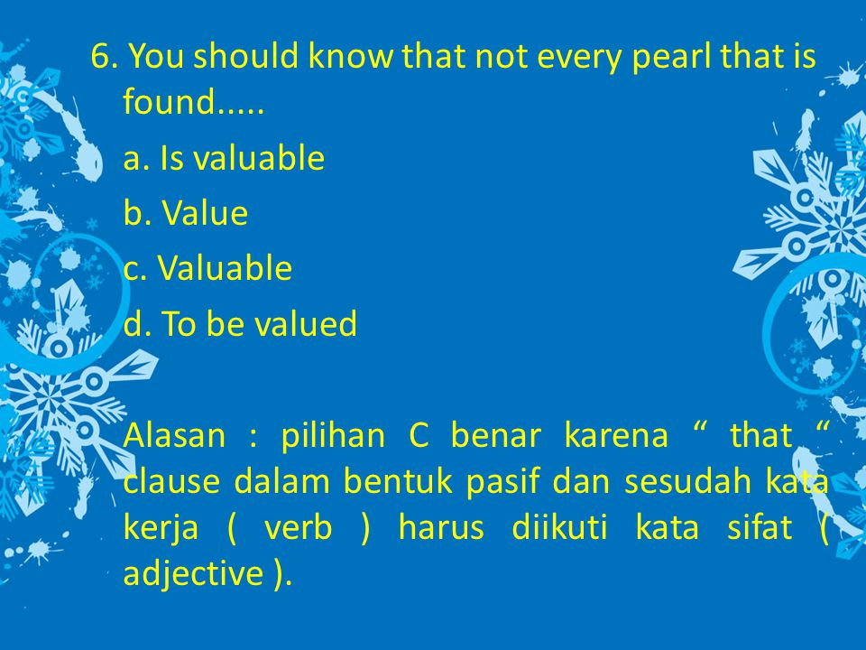 6.You should know that not every pearl that is found.....