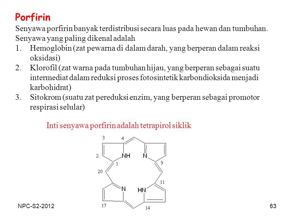 63 Porfirin Senyawa porfirin banyak terdistribusi secara luas pada hewan dan tumbuhan. Senyawa yang paling dikenal adalah 1.Hemoglobin (zat pewarna di