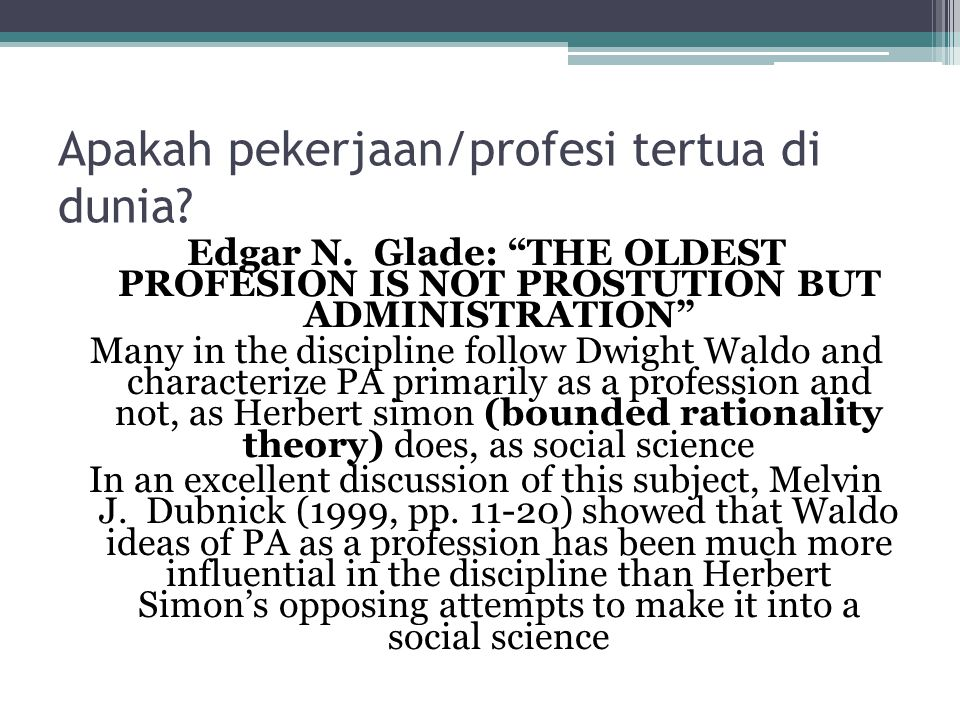 "Apakah pekerjaan/profesi tertua di dunia? Edgar N. Glade: ""THE OLDEST PROFESION IS NOT PROSTUTION BUT ADMINISTRATION"" Many in the discipline follow Dw"
