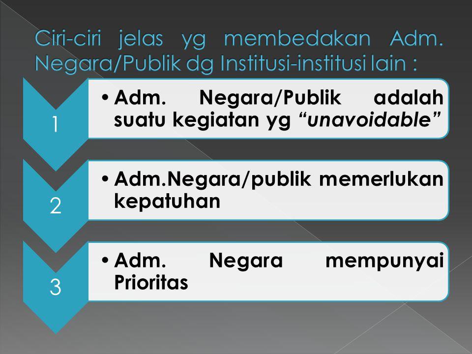 3 Dalam memberikan pelayanan kepada masy. pada umumnya, Adm. Negara dan Administrator bersifatnya bersifat relatif berdasarkan undang2 dan peraturan.