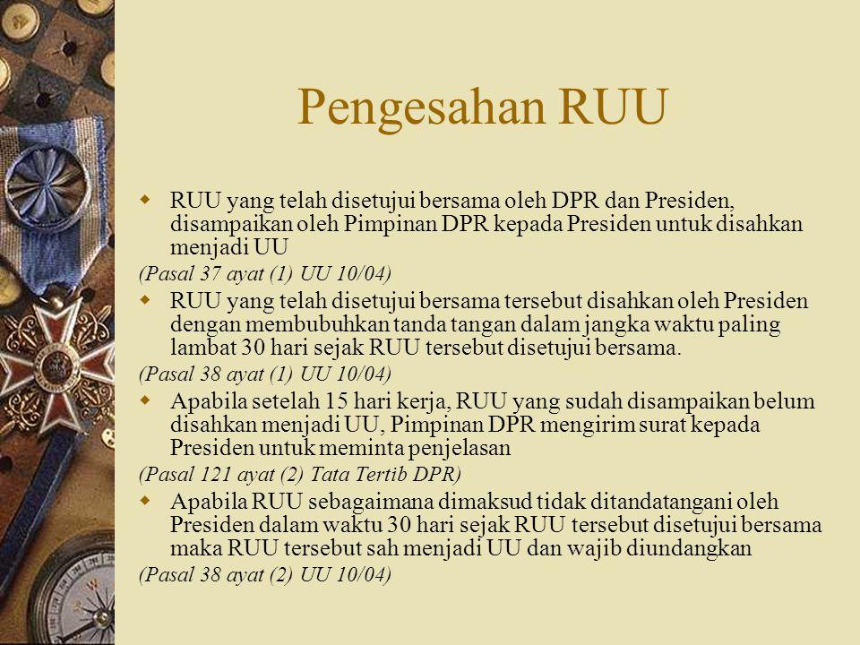 Pengesahan RUU  RUU yang telah disetujui bersama oleh DPR dan Presiden, disampaikan oleh Pimpinan DPR kepada Presiden untuk disahkan menjadi UU (Pasa
