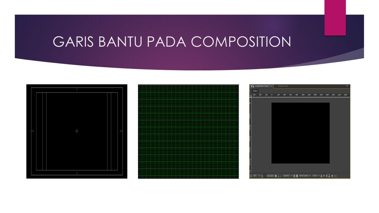 GARIS BANTU PADA COMPOSITION