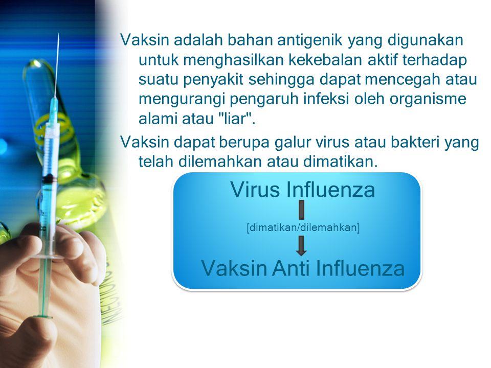 Vaksin adalah bahan antigenik yang digunakan untuk menghasilkan kekebalan aktif terhadap suatu penyakit sehingga dapat mencegah atau mengurangi pengar