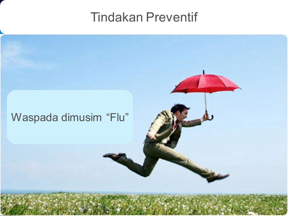 "Waspada dimusim ""Flu"" Tindakan Preventif"