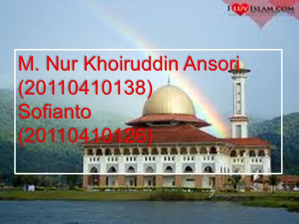 M. Nur Khoiruddin Ansori (20110410138) Sofianto (20110410126) M. Nur Khoiruddin Ansori (20110410138) Sofianto (20110410126)