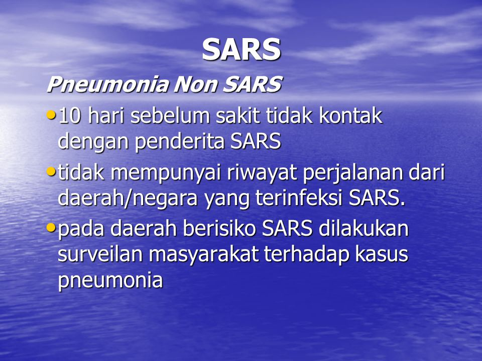 SARS Penyebab SARS Corona virus (Parimoxyviridae) Corona virus (Parimoxyviridae)
