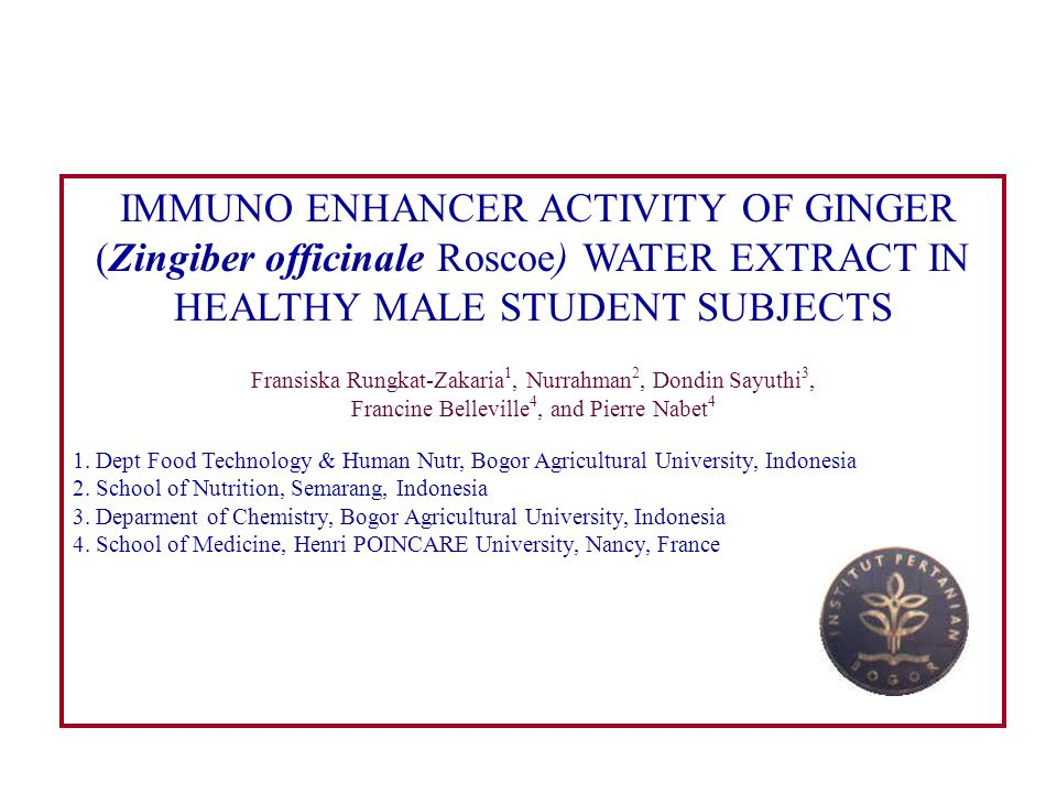 IMMUNO ENHANCER ACTIVITY OF GINGER (Zingiber officinale Roscoe) WATER EXTRACT IN HEALTHY MALE STUDENT SUBJECTS Fransiska Rungkat-Zakaria 1, Nurrahman