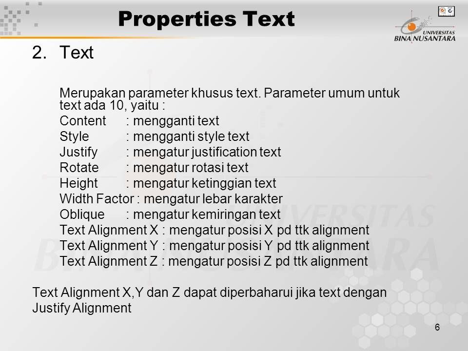 6 Properties Text 2.Text Merupakan parameter khusus text.
