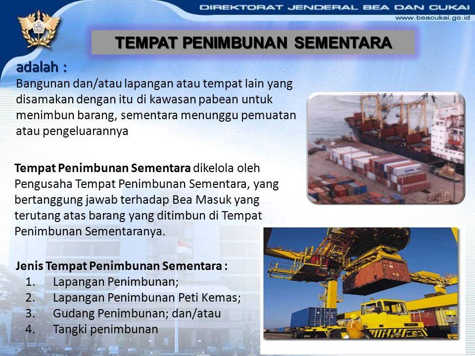 TEMPAT PENIMBUNAN SEMENTARA T P S Pembongkaran Impor untuk dipakai Impor sementara Tempat Penimbunan Berikat TPS lainnya Diangkut terus/lanjut Diekspo